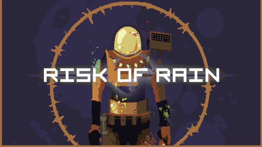 Now Playing: Risk of Rain (2013)